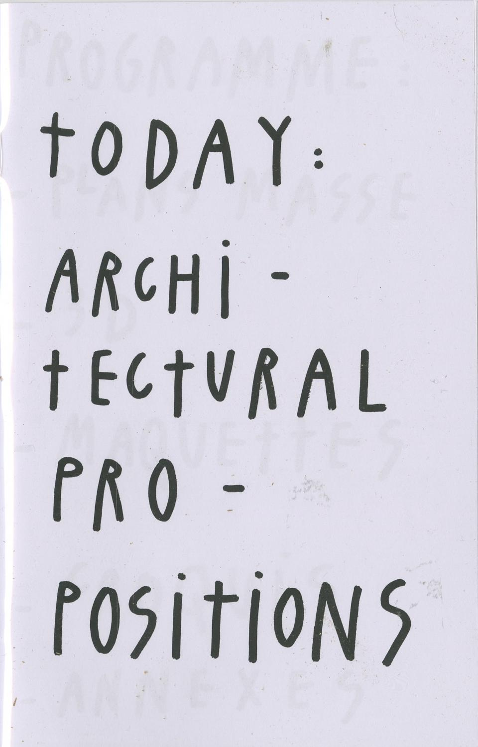 Today: Architectural Propositions